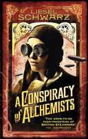 A Conspiracy of Alchemists Chronicles of Light and Shadow