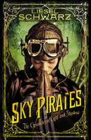 The Sky Pirates Chronicles of Light and Shadow by Liesel Schwarz