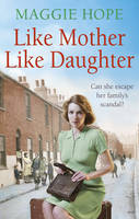 Cover for Like Mother, Like Daughter by Maggie Hope