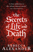 Cover for The Secrets of Life and Death by Rebecca Alexander
