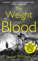 Cover for The Weight of Blood by Laura McHugh