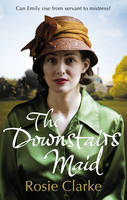 Cover for The Downstairs Maid by Rosie Clarke
