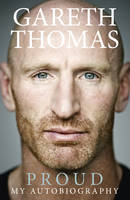Cover for Proud My Autobiography by Gareth Thomas