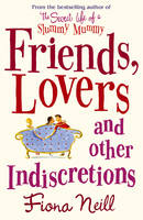 Cover for Friends, Lovers and Other Indiscretions by Fiona Neill