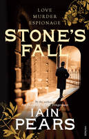 Cover for Stone's Fall by Iain Pears