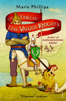 Cover for The Table of Less Valued Knights by Marie Phillips