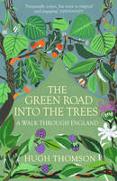Cover for The Green Road into the Trees by Hugh Thomson