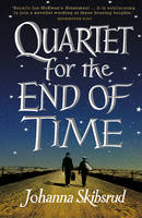 Cover for Quartet for the End of Time by Johanna Skibsrud