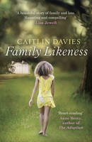 Cover for Family Likeness by Caitlin Davies