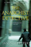 Cover for The Anarchist Detective (Max Camara 3) by Jason Webster