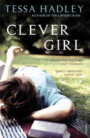 Cover for Clever Girl by Tessa Hadley