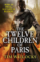 Cover for The Twelve Children of Paris by Tim Willocks