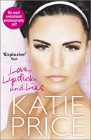 Cover for Love, Lipstick and Lies by Katie Price