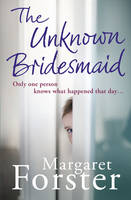 Cover for The Unknown Bridesmaid by Margaret Forster