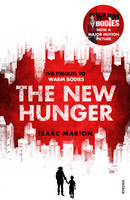Cover for The New Hunger The Prequel to Warm Bodies by Isaac Marion