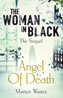 Cover for The Woman in Black: Angel of Death by Martyn Waites