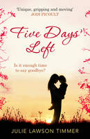 Cover for Five Days Left by Julie Lawson Timmer