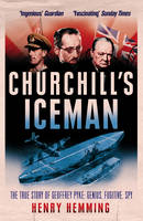Cover for Churchill's Iceman The True Story of Geoffrey Pyke: Genius, Fugitive, Spy by Henry Hemming
