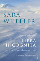 Cover for Terra Incognita Travels in Antarctica by Sara Wheeler
