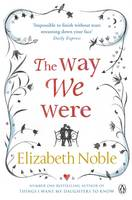 Cover for The Way We Were by Elizabeth Noble