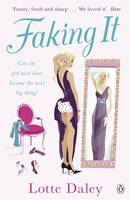 Faking It by Lotte Daley