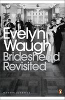 Cover for Brideshead Revisited Sacred and Profane Memories of Captain Charles Ryder The Sacred and Profane Memories of Captain Charles Ryder by Evelyn Waugh