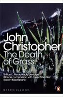 The Death of Grass by John Christopher, Robert Macfarlane