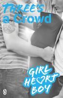 Girl Heart Boy: Three's a Crowd by Ali Cronin