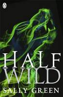 Cover for Half Wild by Sally Green