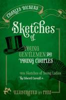 Cover for Sketches of Young Gentlemen and Young Couples With Sketches of Young Ladies by Edward Caswall by Charles Dickens