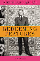 Redeeming Features by Nicky Haslam