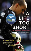A Life Too Short The Tragedy of Robert Enke by Ronald Reng