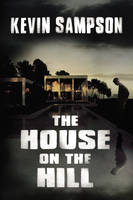 Cover for The House on the Hill by Kevin Sampson
