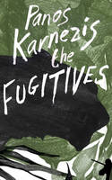 Cover for The Fugitives by Panos Karnezis