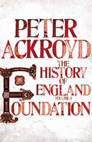 Foundation : A History of England by Peter Ackroyd