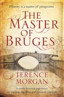 The Master of Bruges by Terence Morgan