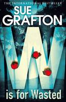 Cover for W is for Wasted by Sue Grafton