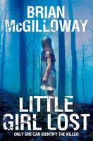 Cover for Little Girl Lost by Brian Mcgilloway