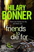 Cover for Friends to Die For by Hilary Bonner