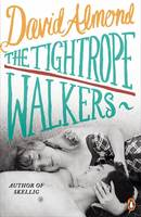 Cover for The Tightrope Walkers by David Almond