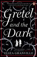 Cover for Gretel and the Dark by Eliza Granville