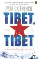 Cover for Tibet, Tibet A Personal History of a Lost Land by Patrick French