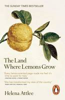Cover for The Land Where Lemons Grow The Story of Italy and its Citrus Fruit by Helena Attlee