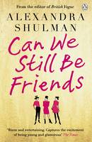 Cover for Can We Still Be Friends by Alexandra Shulman