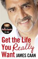 Get the Life You Really Want (Quick Reads) by James Caan