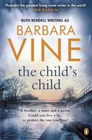 Cover for The Child's Child by Barbara Vine