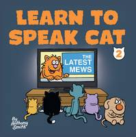 Cover for The Latest Mews Learn to Speak Cat 2 by Anthony Smith