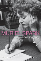 Cover for Muriel Spark: The Biography by Martin Stannard