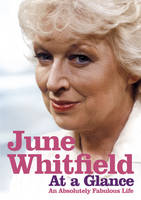 At a Glance: A Scrapbook of My Life by June Whitfield