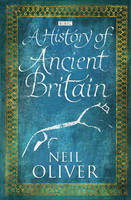 Cover for A History of Ancient Britain by Neil Oliver